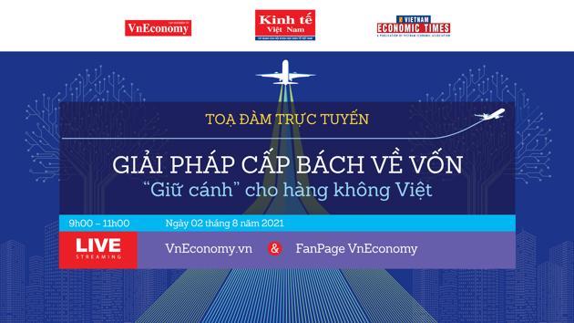 """Sắp diễn ra tọa đàm trực tuyến """"Giải pháp cấp bách về vốn để giữ cánh cho hàng không Việt"""""""