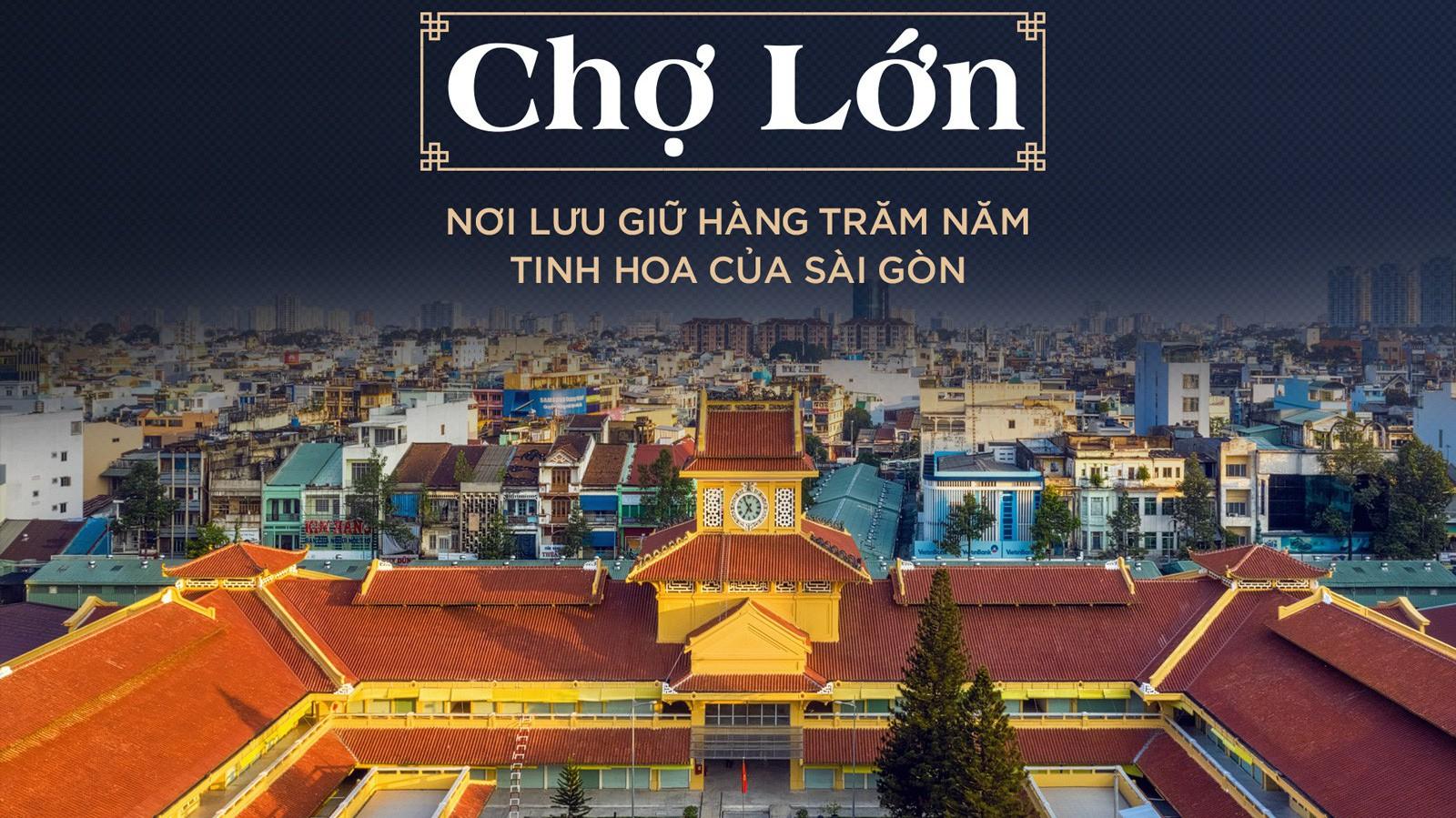 Chợ Lớn - Nơi lưu giữ hàng trăm năm tinh hoa của Sài Gòn - Nhịp sống kinh  tế Việt Nam & Thế giới