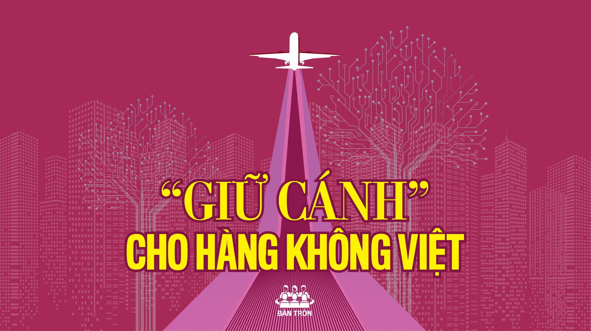 """""""Giữ cánh"""" cho hàng không Việt - Ảnh 1"""