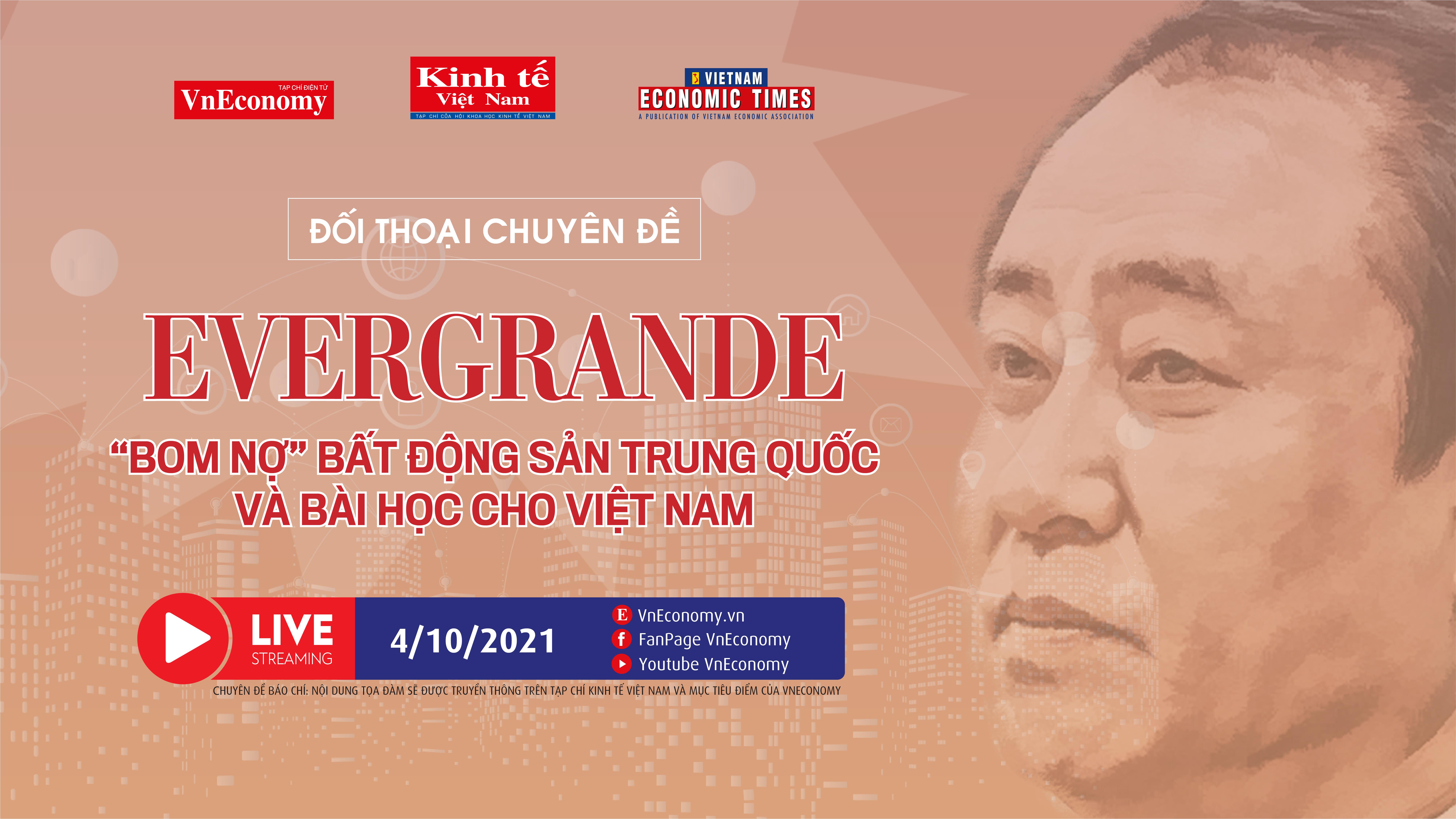 """Đối thoại chuyên đề: """"Evergrande: 'Bom nợ' bất động sản Trung Quốc và bài học cho Việt Nam"""" - Ảnh 3"""