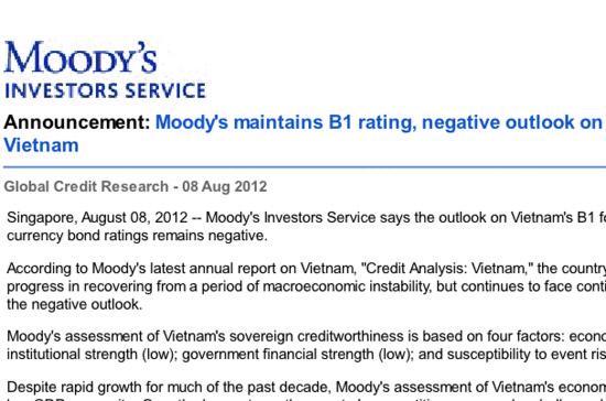 Theo đánh giá của Moody's, Việt Nam đã đạt được nhiều tiến bộ trong quá trình hồi phục từ giai đoạn kinh tế vĩ mô nhiều bất ổn, nhưng tiếp tục đối mặt với những rủi ro dẫn tới mức triển vọng tín nhiệm 'tiêu cực'.