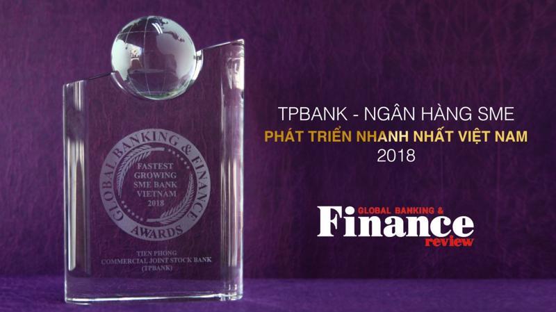 Tạp chí Global Banking and Finance Review đã trao giải thưởng này cho TPBank ngày 18/12/2018.
