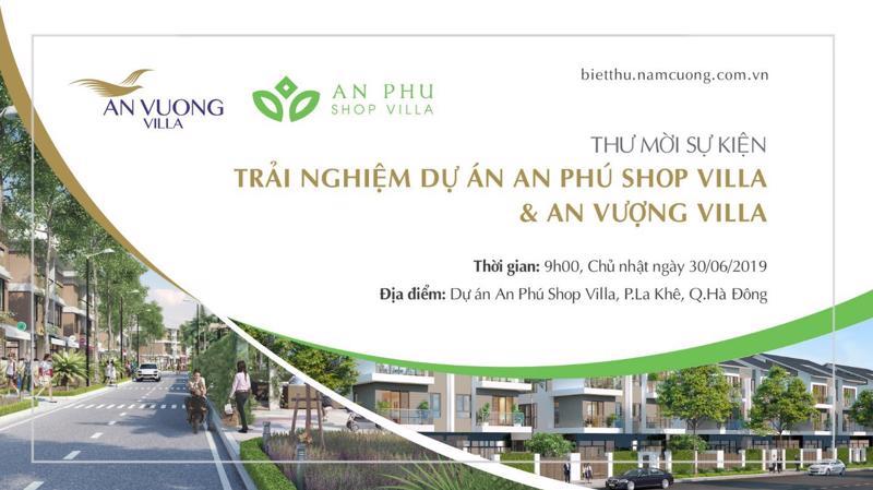Sự kiện: Trải nghiệm dự án An Phú Shop Villa & An Vượng Villa diễn ra vào ngày 30/6.