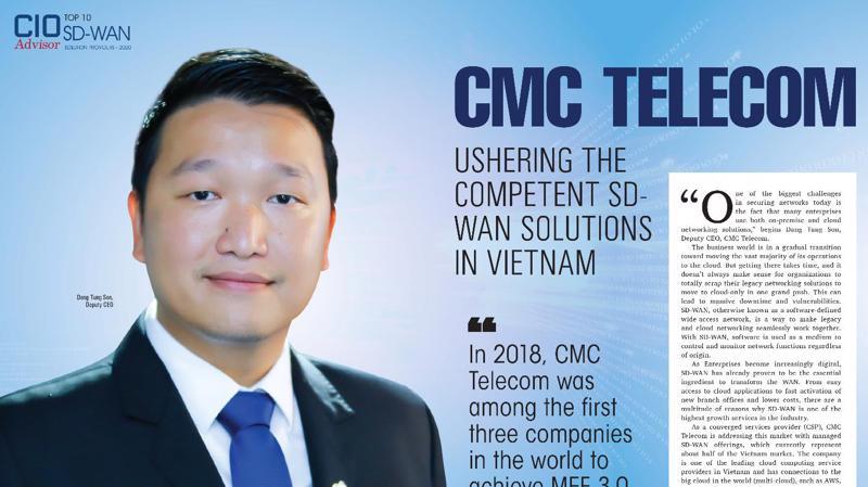 Ông Đặng Tùng Sơn – Phó Tổng giám đốc CMC Telecom chia sẻ trong bài phỏng vấn đơn vị nhận giải thưởng TOP 10 nhà cung cấp SD-WAN khu vực APAC trên báo CIO Advisor.