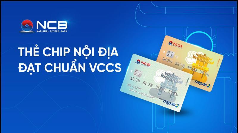 Thẻ chip ghi nợ nội địa của NCB đạt chuẩn VCCS.