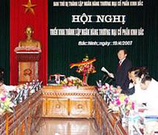 Ngày 19/4/2007, Ban trù bị thành lập Ngân hàng Kinh Bắc đã tổ chức hội nghị triển khai kế hoạch thành lập, nhưng kế hoạch này sẽ phải tiếp tục chờ đợi.