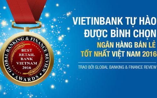 """VietinBank tự hào là """"Ngân hàng bán lẻ tốt nhất Việt Nam năm 2016""""."""