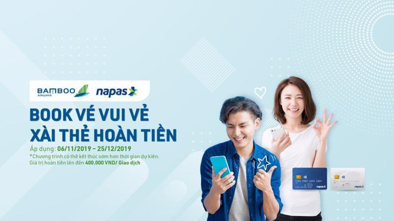 """Bamboo Airways và Công ty Cổ phần Thanh toán Quốc gia Việt Nam (Napas) tiếp tục triển khai đợt 2 - chương trình ưu đãi """"Book vé vui vẻ, xài thẻ hoàn tiền""""."""