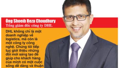 Ông Shoeib Reza Choudhury, Tổng giám đốc công ty DHL.