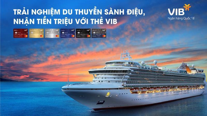 """Chương trình """"Trải nghiệm du thuyền sành điệu, nhận tiền triệu với thẻ VIB"""" dành cho chủ thẻ tín dụng VIB mở mới và có chi tiêu đạt từ 1 triệu đồng trở lên trong thời gian diễn ra chương trình."""