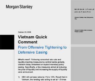 Morgan Stanley cho rằng, Ngân hàng Nhà nước Việt Nam sẽ thiên về xu hướng nới lỏng chính sách tiền tệ mang tính phòng thủ, thay vì thắt chặt có tính tấn công.