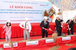 Lễ khởi công xây dựng Trường Đào tạo và Phát triển nguồn nhân lực ngân hàng của Vietinbank tại Biên Hòa.