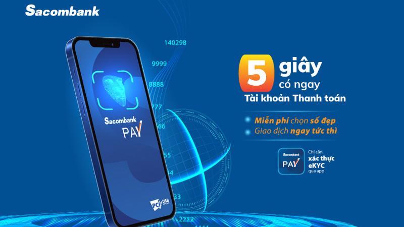 Sacombank đã chính thức triển khai tính năng mở tài khoản thanh toán ngay trên ứng dụng tài chính Sacombank Pay.