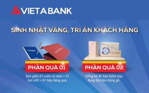 Sẽ có nhiều phần quà có ý nghĩa từ VietABank dành cho khách hàng doanh nghiệp trong ngày sinh nhật lần thứ 13 của VietABank.