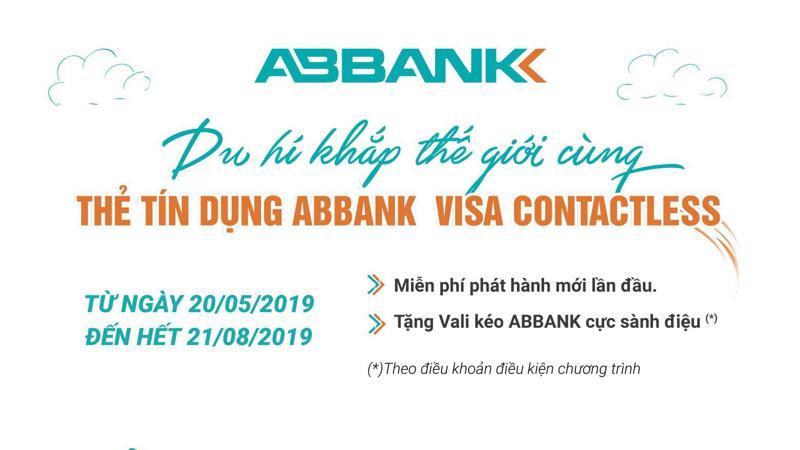 Chương trình áp dụng cho tất cả thẻ tín dụng quốc tế contactless do ABBank phát hành, gồm: Thẻ tín dụng quốc tế ABBank Visa, thẻ Visa Platinum, Thẻ Visa Couple++…