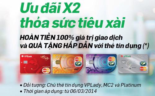 Chương trình khuyến mại chưa từng có này áp dụng linh hoạt cho thẻ tín  dụng phụ nữ VPLady, thẻ VPBank MC2 và thẻ VPBank Platinum Credit  Mastercard.<br>