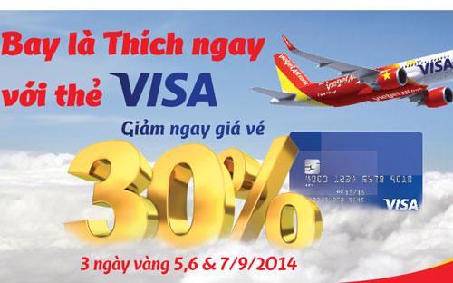 Khách hàng được giảm ngay 30% giá vé khi mua vé máy bay VietJet và thanh  toán bằng thẻ Visa. Một chiếc máy bay trong đội bay VietJet đã sơn hình  ảnh biểu tượng Visa toàn cầu.