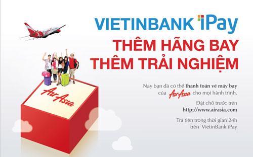 Khách hàng có tài khoản ATM và có đăng ký sử dụng dịch vụ ngân hàng điện  tử VietinBank iPay của VietinBank có thể đặt vé máy bay trực tuyến tại  website www.airasia.com và thanh toán trực tuyến trả sau qua VietinBank  iPay trong vòng 24 giờ kể từ thời điểm đặt chỗ.
