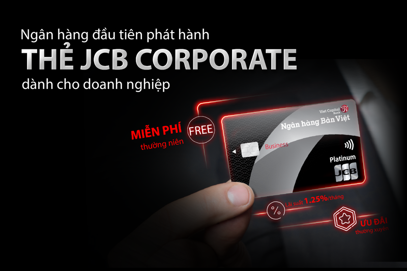 Đây là Ngân hàng đầu tiên triển khai dòng thẻ JCB doanh nghiệp với nhiều tính năng và ưu đãi hấp dẫn.