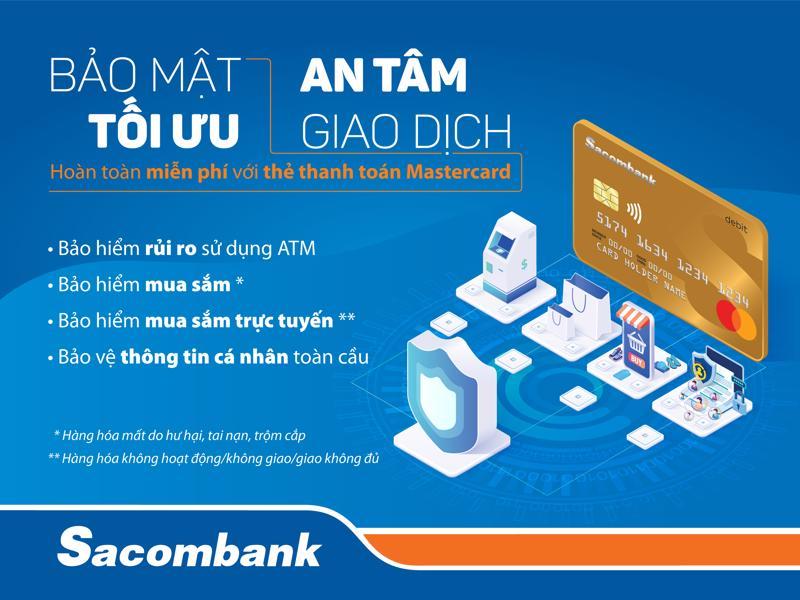Thẻ thanh toán Sacombank Mastercard được liên kết với tài khoản tiền gửi thanh toán mở tại Sacombank.