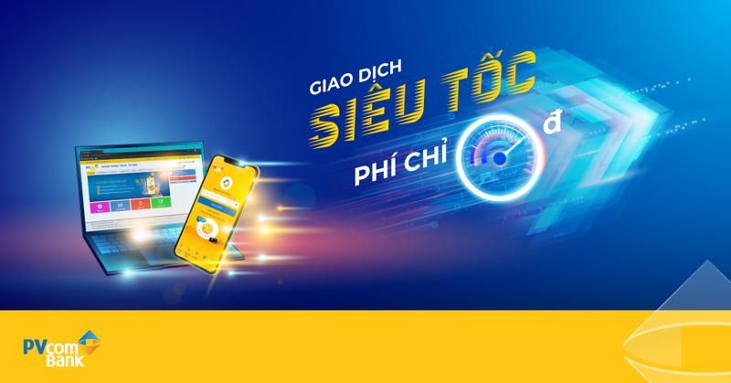 Giao dịch siêu tốc - Phí chỉ 0 đồng cùng PV Mobile Banking.
