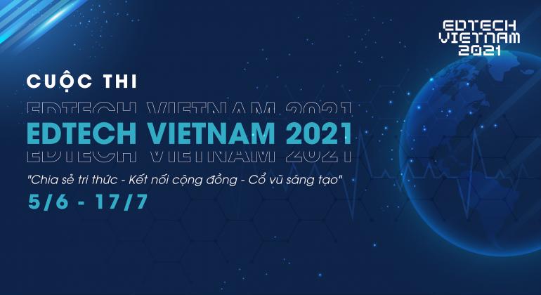 Edtech Vietnam 2021 bắt đầu nhận hồ sơ đăng ký đến hết ngày 19/6/2021.