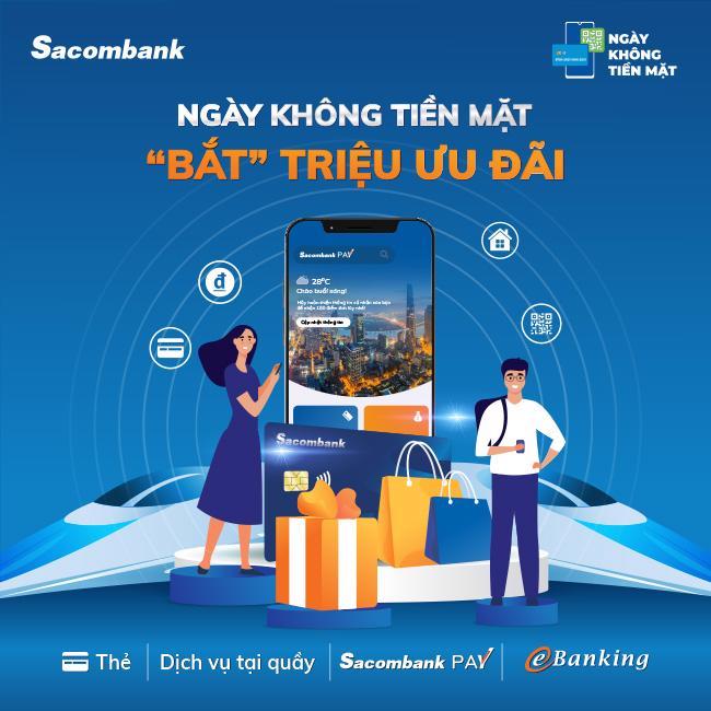 """Chương trình ưu đãi """"Ngày không tiền mặt - Bắt triệu ưu đãi"""" kéo dài từ nay đến hết 31/7/2021 dành cho khách hàng sở hữu thẻ tín dụng quốc tế cá nhân Sacombank."""