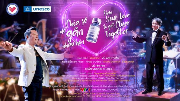 Chương trình hòa nhạc được truyền hình trực tuyến trên VTV1, trên Website: https://www.quyvacxincovid19.gov.vn và một số báo điện tử.
