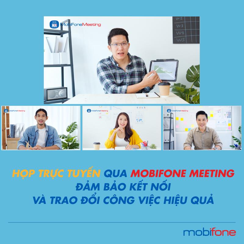 """MobiFone Meeting là một trong những giải pháp nằm trong hệ sinh thái MobiFone Smart Office được MobiFone phát triển, hướng đến """"mục tiêu kép"""" của Nghị quyết 01, vừa phòng, chống dịch Covid-19, vừa phục hồi và phát triển kinh tế - xã hội trong trạng thái bình thường mới."""