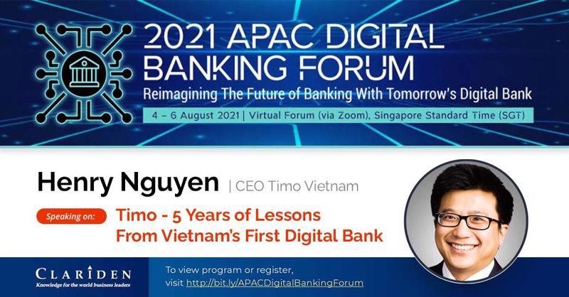 Ông Henry Nguyen - CEO Ngân hàng số Timo chia sẻ tại Diễn đàn Ngân hàng số Châu Á - Thái Bình Dương.