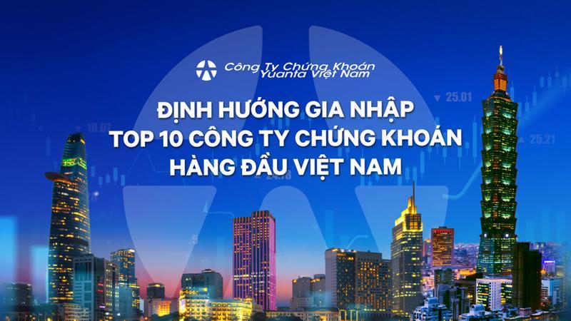 YSVN định hướng gia nhập Top 10 công ty chứng khoán hàng đầu Việt Nam.