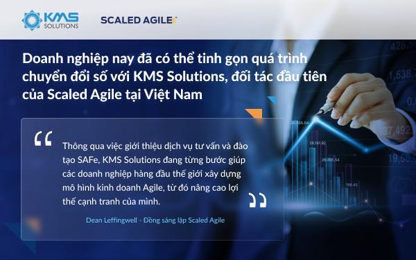 KMS Solutions sẽ là đơn vị đầu tiên tại Việt Nam cung cấp các gói đào tạo và tư vấn SAFe chuyên sâu và toàn diện cho doanh nghiệp.