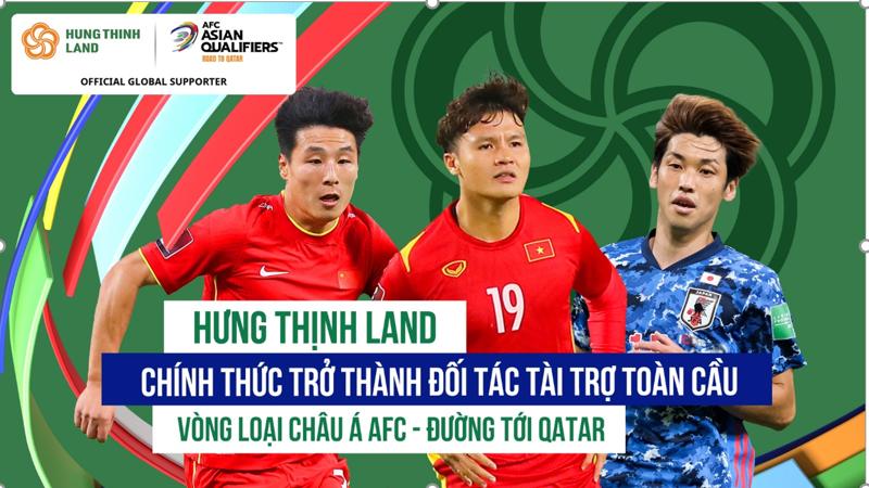 Hưng Thịnh Land chính thức trở thành đối tác tài trợ toàn cầu Vòng loại AFC Châu Á - Đường đến QatarTM.