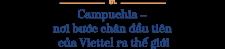 Hành trình chinh phục thị trường quốc tế của Viettel - Ảnh 3