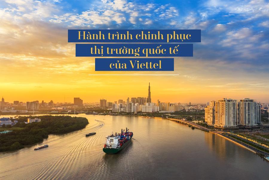 Hành trình chinh phục thị trường quốc tế của Viettel - Ảnh 1
