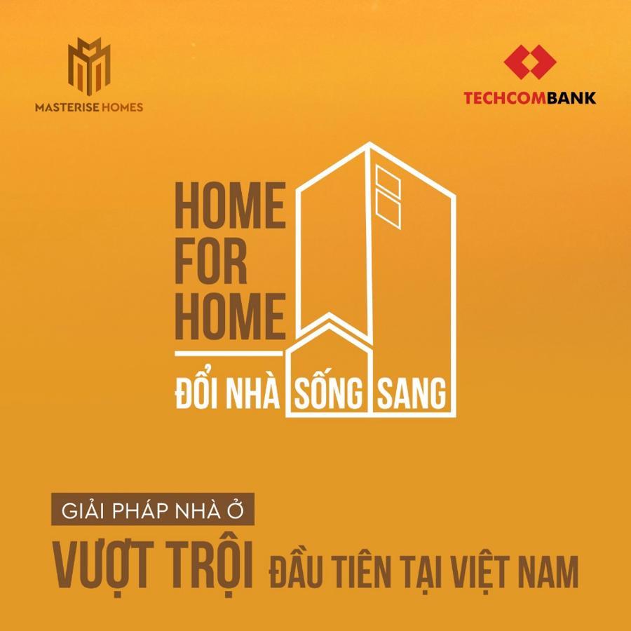 Giải pháp Đổi nhà sống sang - Home for Home của Masterise Homes hợp tác cùng Techcombank.
