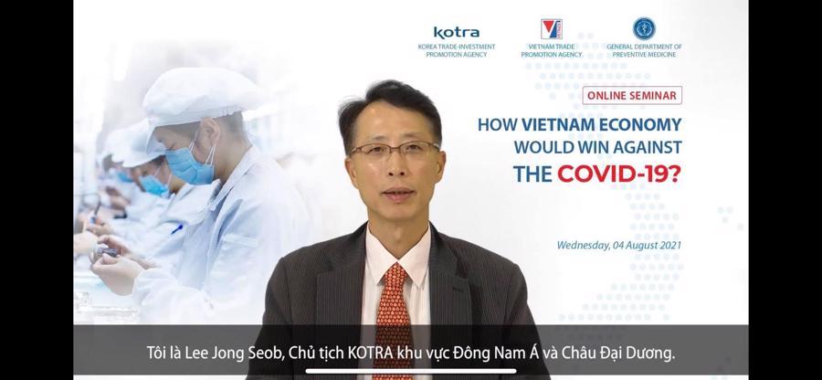 Ông Lee Jong Seob,Chủ tịch KOTRA khu vực Đông Nam Á và Châu Đại Dương.