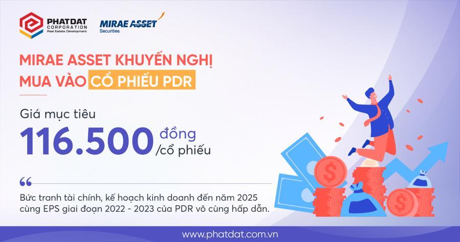 Mirae Asset khuyến nghị mua vào cổ phiếu PDR.