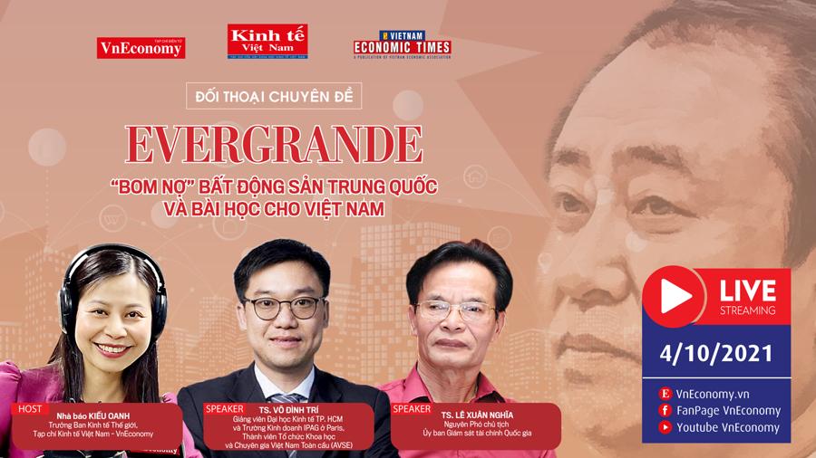 """Đối thoại chuyên đề: """"Evergrande: 'Bom nợ' bất động sản Trung Quốc và bài học cho Việt Nam"""" - Ảnh 1"""